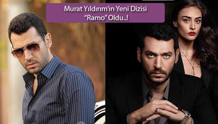 Murat-Yıldırım'ın-Yeni-Dizisi-Ramo