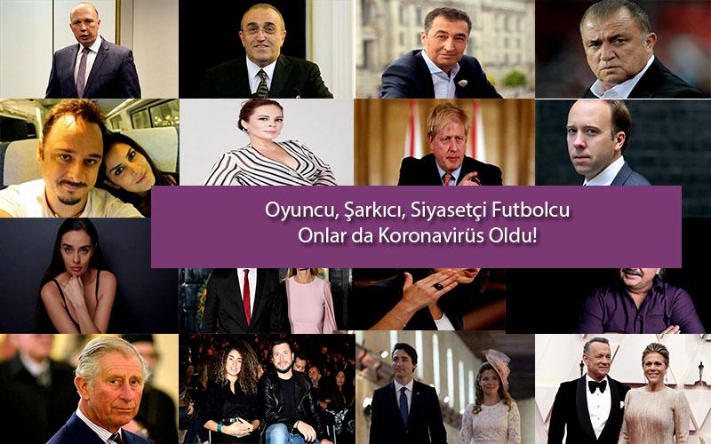 Koronavirüse Yakalanan Ünlüler Kimler? Türk - Yabancı - Son Durumları